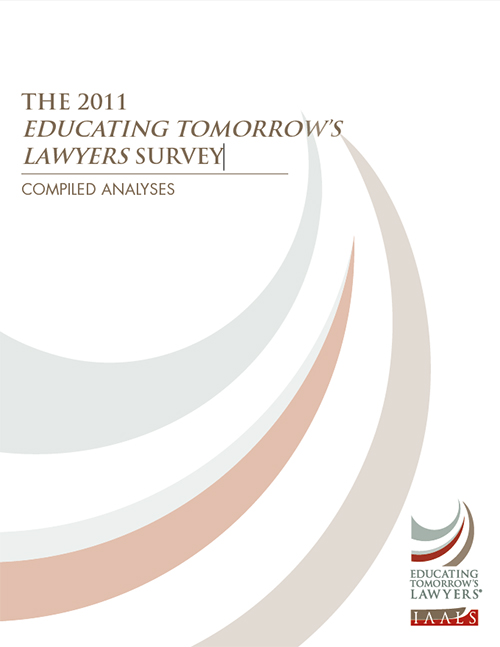 The 2011 Educating Tomorrow's Lawyers Survey: Compiled Analyses