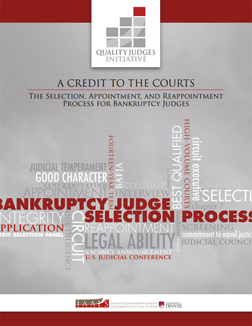 A Credit to the Courts: The Selection, Appointment, and Reappointment Process for Bankruptcy Judges