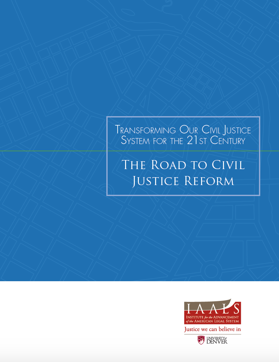 Transforming Our Civil Justice System for the 21st Century: The Road to Civil Justice Reform