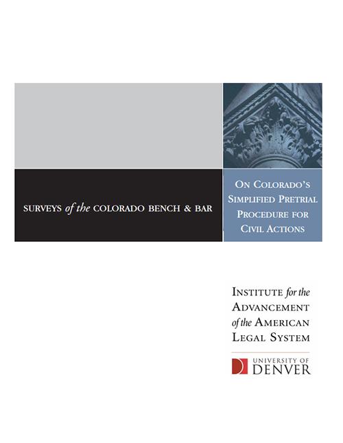 Surveys of the Colorado Bench & Bar on Colorado's Simplified Pretrial Procedure for Civil Actions