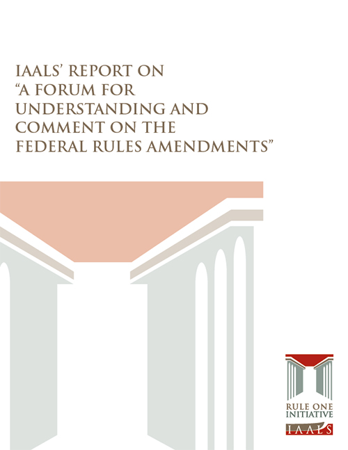 """IAALS' Report on """"A Forum for Understanding and Comment on the Federal Rule Amendments"""""""