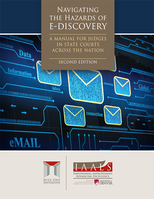 Navigating the Hazards of E-Discovery: A Manual for Judges in State Courts Across the Nation