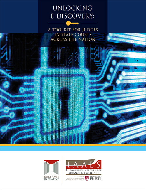 Unlocking E-Discovery: A Toolkit for Judges in State Courts Across the Nation